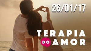 Terapia do Amor - 26/01/17