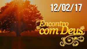Encontro com Deus - 12/02/17
