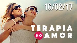 Terapia do Amor - 16/02/17