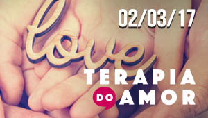 Terapia do Amor - 02/03/17