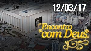 Encontro com Deus - 12/03/17