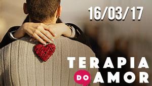 Terapia do Amor - 16/03/17