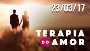 Terapia do Amor - 23/03/17