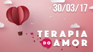 Terapia do Amor - 30/03/17