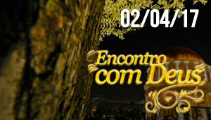 Encontro com Deus - 02/04/17