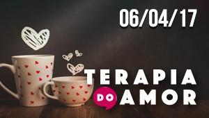 Terapia do Amor - 06/04/17