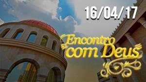 Encontro com Deus - 16/04/17
