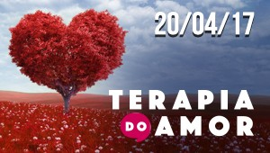 Terapia do Amor - 20/04/17