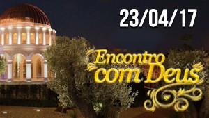 Encontro com Deus - 23/04/17
