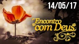 Encontro com Deus - 14/05/17