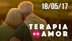 Terapia do Amor - 18/05/2017