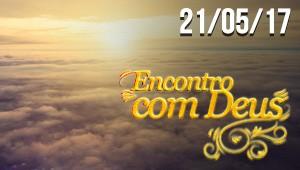 Encontro com Deus - 21/05/17