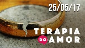 Terapia do Amor - 25/05/2017
