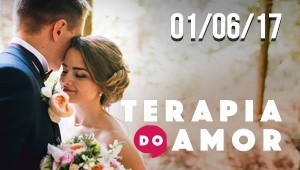 Terapia do Amor - 01/06/17
