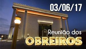 Reunião de Obreiros - 03/06/17