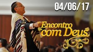 Encontro com Deus - 04/06/17