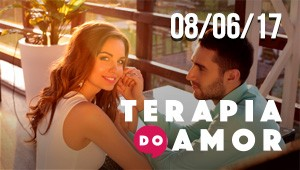 Terapia do Amor - 08/06/17