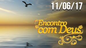 Encontro com Deus - 11/06/17