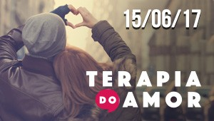 Terapia do Amor - 15/06/17