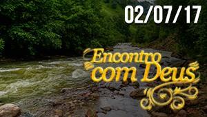 Encontro com Deus - 02/07/17