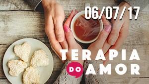 Terapia do Amor - 06/07/17