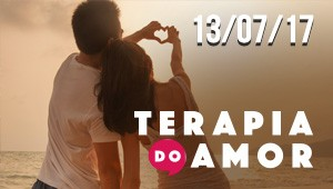 Terapia do Amor - 13/07/17