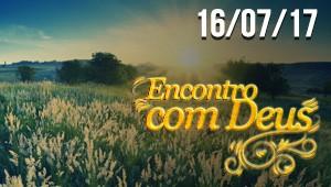 Encontro com Deus - 16/07/17