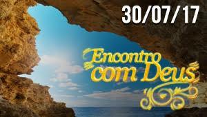 Encontro com Deus - 30/07/17