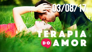 Terapia do Amor - 03/08/17