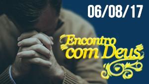 Encontro com Deus - 06/08/17