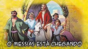 O Messias está chegando