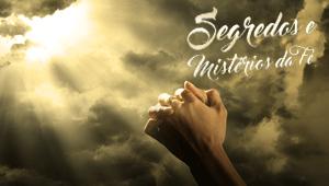 Segredos e mistérios da fé TP1