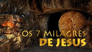 Os 7 milagres de Jesus