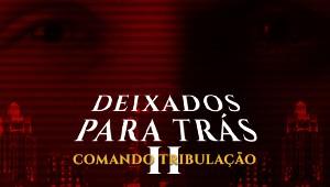 Deixados para trás II: Comando Tribulação