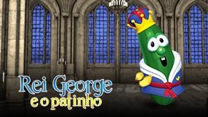Os Vegetais - Rei George e o patinho