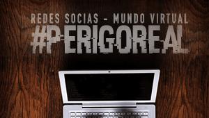 Redes sociais #perigoreal