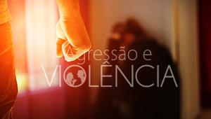 Agressão e violência