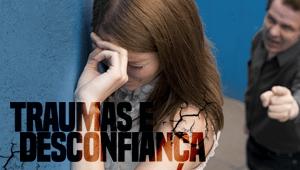 Trauma, desconfiança e traição
