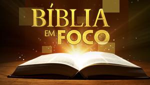 Bíblia em Foco